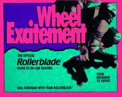 Wheel Excitement: Revised And Updated/the Official Rollerblade(r) Guide To In-Line Skating 0688108148 Book Cover