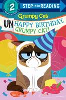 Unhappy Birthday, Grumpy Cat! (Grumpy Cat) 198485030X Book Cover