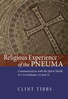 Religious Experience of the Pneuma: Communicating with the Spirit World in 1 Corinthians 12 and 14 162032167X Book Cover