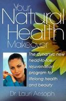 Your Natural Health Makeover 0735200718 Book Cover