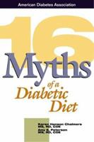 16 Myths of a Diabetic Diet 1580402879 Book Cover