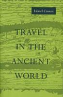 Travel in the Ancient World 0801848083 Book Cover