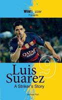 Luis Suarez - A Striker's Story 193859150X Book Cover