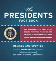 Presidents Fact Book Revised and Updated!: The Achievements, Campaigns, Events, Triumphs, and Legacies of Every President from George Washington to Barack Obama 1579129897 Book Cover