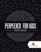 Perplexed for Kids: Maze Book 0228217954 Book Cover