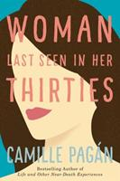 Woman Last Seen in Her Thirties 1503949281 Book Cover
