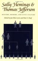 Sally Hemings and Thomas Jefferson: History, Memory, and Civic Culture 0813919193 Book Cover