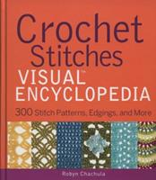 Crochet Stitches Visual Encyclopedia: 300 Stitch Patterns, Edgings, and More 1118030052 Book Cover