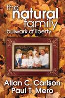 The Natural Family: Bulwark of Liberty 1412808499 Book Cover