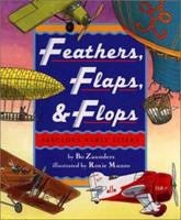 Feathers, Flaps, and Flops: Fabulous Early Fliers: Fabulous Early Fliers 0525464662 Book Cover