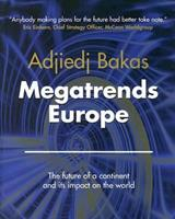 Megatrends Europe: The Future of a Continent and Its Impact on the World 1904879756 Book Cover
