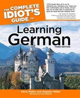 The Complete Idiot's Guide to Learning German, Third Edition