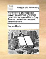 Hermes: Or, a Philosophical Inquiry Concerning Language and Universal Grammar 0343822970 Book Cover