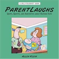 ParentLaughs: A Jollytologist Book: Quips, Quotes, and Anecdotes about Raising Kids (Jollytologist) 0517228173 Book Cover