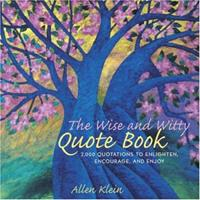 The Wise and Witty Quote Book: More than 2000 Quotes to Enlighten, Encourage, and Enjoy 0517226154 Book Cover