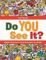 Do You See It? Hidden Pictures to Find Activities for Adults 1683212541 Book Cover