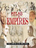 Historical Atlas of Empires: From 4000 BC to the 21st Century 190466802X Book Cover