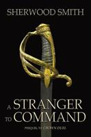 A Stranger to Command 1934648558 Book Cover