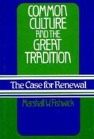 Common Culture and the Great Tradition: The Case for Renewal (Contributions to the Study of Popular Culture) 0313230420 Book Cover