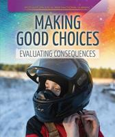 Making Good Choices: Evaluating Consequences 1725306778 Book Cover