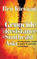 Genocide and Resistance in Southeast Asia: Documentation, Denial, and Justice in Cambodia and East Timor 1412806690 Book Cover