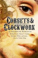 Corsets & Clockwork: 14 Steampunk Romances 0762440929 Book Cover