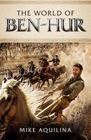 The World of Ben Hur 1622823176 Book Cover