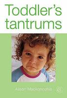 Toddler's Tantrums 1904760406 Book Cover