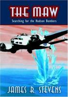 The Maw: Searching For The Hudson Bombers 1412063841 Book Cover