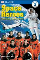 Space Heroes: Amazing Astronauts (DK Readers) 0789498952 Book Cover