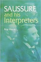 Saussure and His Interpreters 0814736424 Book Cover