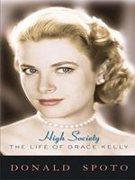 High Society: The Life of Grace Kelly 0307395618 Book Cover