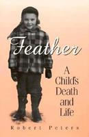 Feather: A Child's Death and Life 0299153606 Book Cover