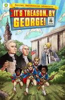 It's Treason, by George! 1588345866 Book Cover