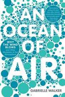 An Ocean of Air: A Natural History of the Atmosphere 015603414X Book Cover