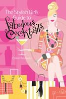 The Stylish Girl's Guide to Fabulous Cocktails 1933027967 Book Cover
