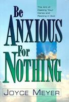 Be Anxious for Nothing: The Art of Casting Your Cares and Resting in God