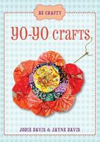 Be Crafty: Yo-Yo Crafts 1416206981 Book Cover