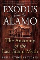 Exodus from the Alamo: The Anatomy of the Last Stand Myth 1932033939 Book Cover