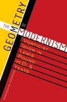 The Geometry of Modernism: The Vorticist Idiom in Lewis, Pound, H.D., and Yeats (Literary Modernism Series) 0292709439 Book Cover