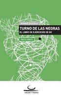 Turno de Las Negras 3940563501 Book Cover