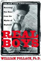 Real Boys: Rescuing Our Sons from the Myths of Boyhood 0375501312 Book Cover