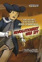 The Top-Secret Adventure of John Darragh, Revolutionary War Spy 076136174X Book Cover