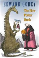 Edward Gorey: The New Poster Book 0764951475 Book Cover