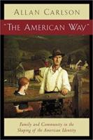 American Way: Family & Community In Shaping Of American Identity 1932236236 Book Cover