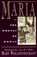 Maria, or the Wrongs of Woman 0393007618 Book Cover