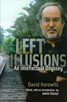 Left Illusions: An Intellectual Odyssey 1890626511 Book Cover
