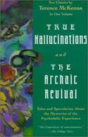 True Hallucinations/The Archaic Revival 1567312896 Book Cover