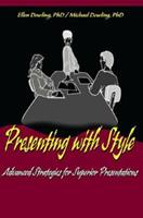Presenting with Style: Advanced Strategies for Superior Presentations 0595094864 Book Cover