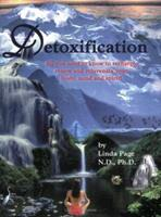 Detoxification - All you need to know to recharge, renew and rejuvenate your body, mind and spirit! 1884334547 Book Cover